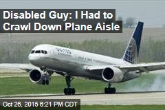Disabled Guy: I Had to Crawl Down Plane Aisle