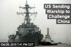 US Sending Warship to Challenge China Claims