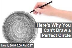 Here's Why You Can't Draw a Perfect Circle