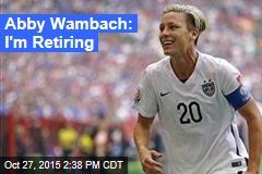 Abby Wambach: I'm Retiring