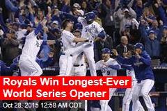 Royals Win Longest-Ever World Series Opener