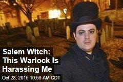 Salem Witch: This Warlock Is Harassing Me