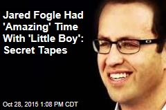 Jared Fogle Had 'Amazing' Time With 'Little Boy': Secret Tapes