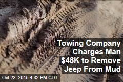 Towing Company Charges Man $48K to Remove Jeep From Mud