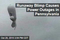 Runaway Blimp Causes Power Outages in Pennsylvania