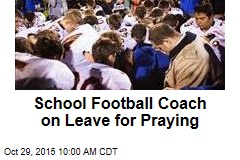 School Football Coach on Leave for Praying