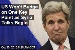US Won't Budge on One Key Point as Syria Talks Begin