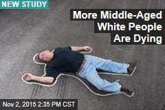 More Middle-Aged White People Are Dying