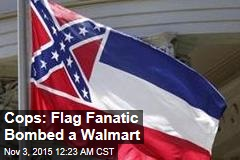 Mississippi Flag Supporter Accused of Bombing Walmart