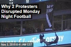 Why 2 Protesters Disrupted Monday Night Football