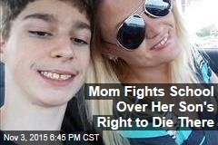 Mom Fights School Over Her Son's Right to Die There