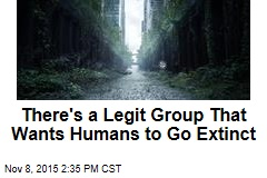 There's a Legit Group That Wants Humans to Go Extinct