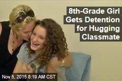 8th-Grade Girl Gets Detention for Hugging Classmate
