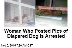 Woman Who Posted Pics of Diapered Dog Is Arrested
