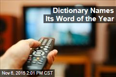 Dictionary Names Its Word of the Year
