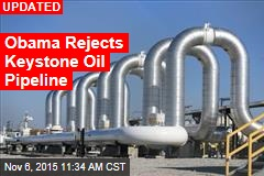 Obama to Reject Keystone Oil Pipeline: Reports