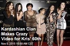 Kardashian Clan Makes Crazy Video for Kris' 60th