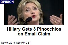 Hillary Gets 3 Pinocchios on Email Claim
