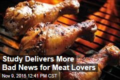 More Bad News for Meat Lovers