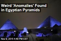 Weird 'Anomalies' Found in Egyptian Pyramids
