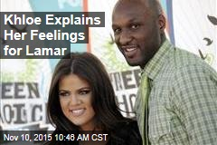 Khloe Explains Her Feelings for Lamar