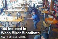 106 Indicted in Waco Biker Bloodbath