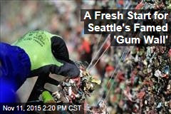 A Fresh Start for Seattle's Famed Gum Wall'