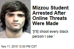 Mizzou Student Arrested After Online Threats Were Made