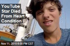 YouTube Star Died From Heart Condition