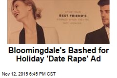 Bloomingdale's Bashed for Holiday 'Date Rape' Ad