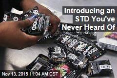 Introducing an STD You've Never Heard Of