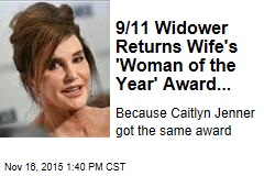 9/11 Widower Returns Wife's 'Woman of the Year' Award...