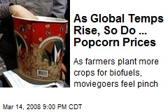 As Global Temps Rise, So Do ... Popcorn Prices