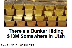 There's a Bunker Hiding $10M Somewhere in Utah