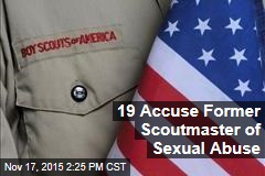19 Accuse Former Scoutmaster of Sexual Abuse