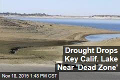 Drought Drops Key Calif. Lake Near 'Dead Zone'