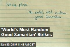 'World's Most Random Good Samaritan' Strikes