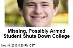 Missing, Possibly Armed Student Shuts Down College