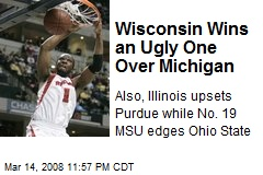 Wisconsin Wins an Ugly One Over Michigan