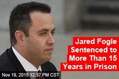 Jared Fogle Sentenced to More Than 15 Years in Prison