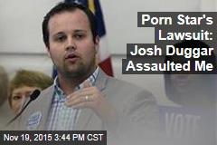 Porn Star's Lawsuit: Josh Duggar Assaulted Me