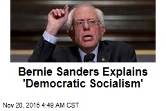 Bernie Sanders Explains 'Democratic Socialism'