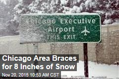 Chicago Area Braces for 8 Inches of Snow