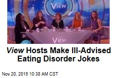 View Hosts Make Ill-Advised Eating Disorder Jokes