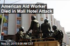 American Aid Worker Died in Mali Hotel Attack