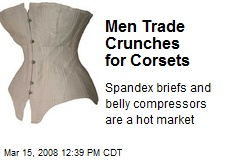Men Trade Crunches for Corsets