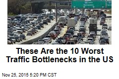 These Are the 10 Worst Traffic Bottlenecks in the US