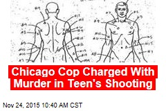 Chicago Cop Charged With Murder in Teen's Shooting