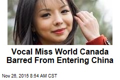 Vocal Miss World Canada Barred From Entering China