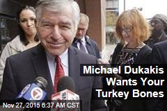 Michael Dukakis Wants Your Turkey Bones